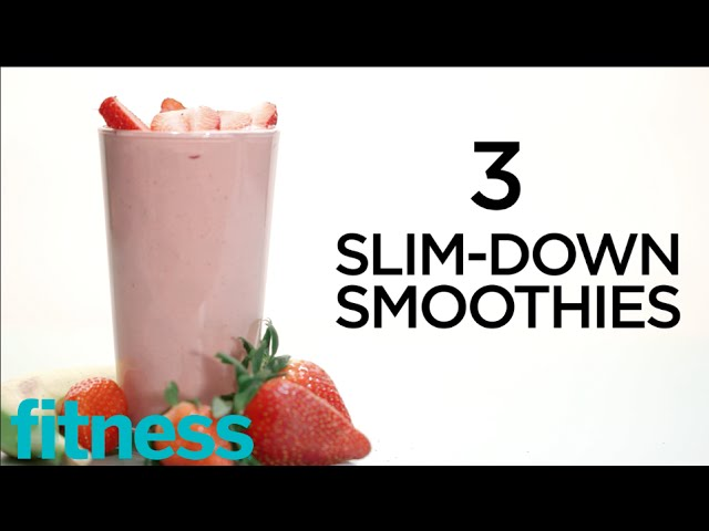 3 Slim Down Healthy Smoothie Recipes Healthy Recipes Fitness