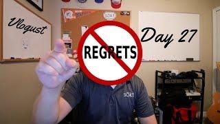 sharing ONE MAJOR regret   Vlogust Day 27