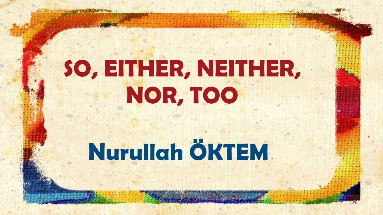 So too either neither konu anlatımı pdf