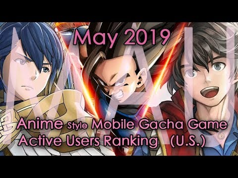 TOP 10 Most Popular Anime Style Mobile Gacha Games By Monthly Active Users May.2019 (U.S. Region)