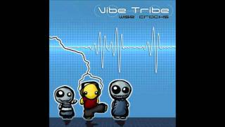 Vibe Tribe - Wise Cracks (HQ)