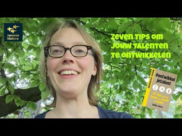 Zeven tips om jouw talenten te ontwikkelen