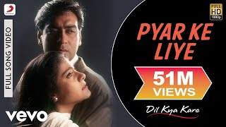 Sing along to the love song 'pyar ke liye' from bollywood film dil kya kare featuring ajay devgan & kajol. name - pyar liye movie ...