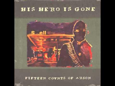 His Hero Is Gone - Fifteen Counts Of Arson (Full Album)