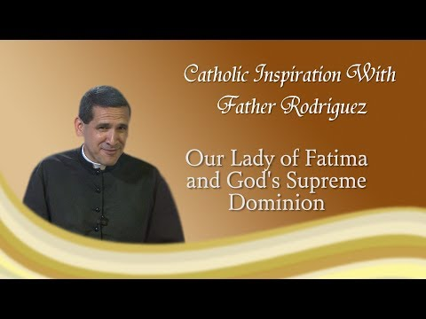 Our Lady of Fatima and God's Supreme Dominion