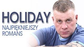 Holiday - Najpiękniejszy romans (Oficjalny teledysk)