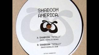 shaboom - totally - david morales dub
