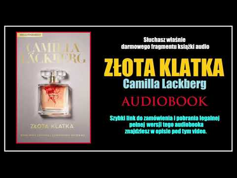 ZŁOTA KLATKA Audiobook MP3 🎧 Camilla Läckberg - pobierz całość! from YouTube · Duration:  1 hour 2 minutes 13 seconds