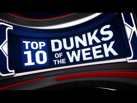 Top 10 Dunks of the Week 1.22.17 - 1.29.17