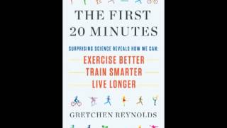 Скачать The First 20 Minutes Surprising Science Reveals How We Can Exercise Better