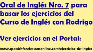 Ejercicios de ingles Oral Nro 7 (Subtitulado) del Curso Ingles con Rodrigo