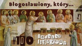 """Bedeker liturgiczny (100) - """"Błogosławiony, który idzie w imię Pańskie"""""""