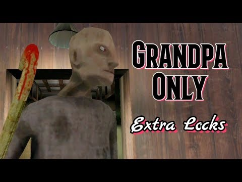Grandpa Only In Granny Chapter Two With Extra Locks