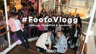 FO&O - #Footo Vlogg (Varberg, Skellefteå & Sundsvall)