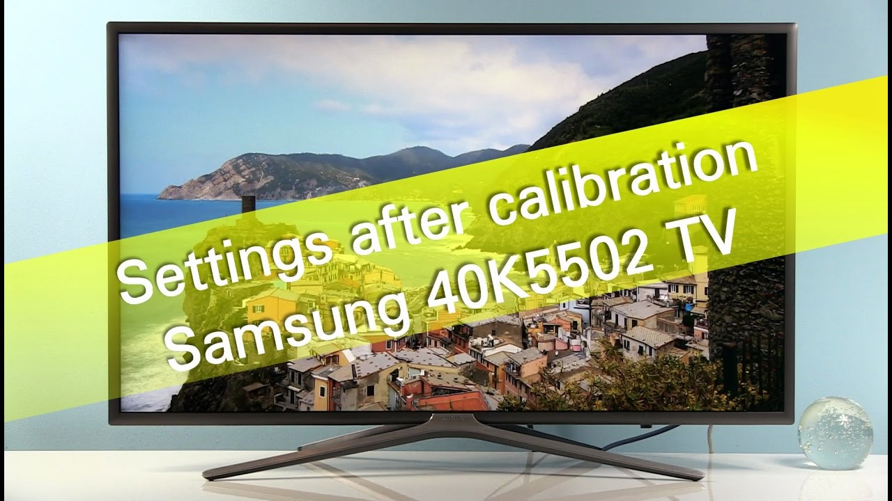 Samsung 40k5502 K5500 Tv Settings After Calibration Youtube