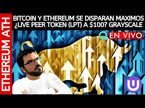 BITCOIN Y ETHEREUM SE DISPARAN A MAXIMOS ¿LIVE PEER TOKEN (LPT) A $100? GRAYSCALE - DANIEL MUVDI