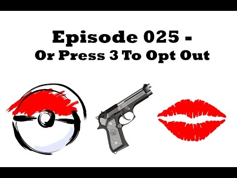 Episode 025 - Or Press 3 To Opt Out