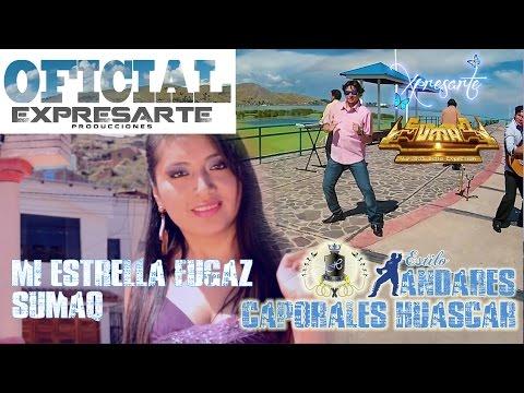 SUMAQ ★ MI ESTRELLA FUGAZ ★ CAPORALES HUASCAR BLOQUE ANDARES ▷ XPRESARTE 2015 OFICIAL ✓