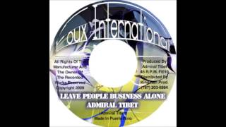 Admiral Tibet - Leave People Business Alone [Foux Int