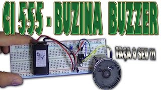 Como Fazer circuito Buzina  - CI 555  -
