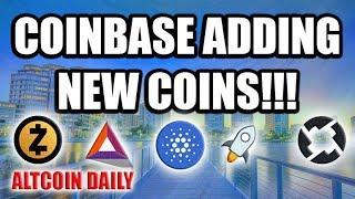COINBASE ADDING NEW COINS!! [Cardano, Basic Attention Token, Stellar Lumen, 0x, Zcash]
