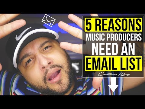 5 Reasons Every Online Music Producer Needs An EMAIL LIST