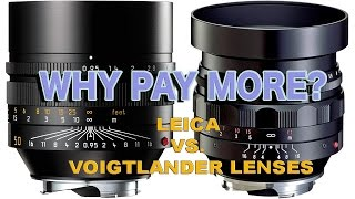 WHY PAY MORE? LEICA VS. VOIGTLANDER LENSES