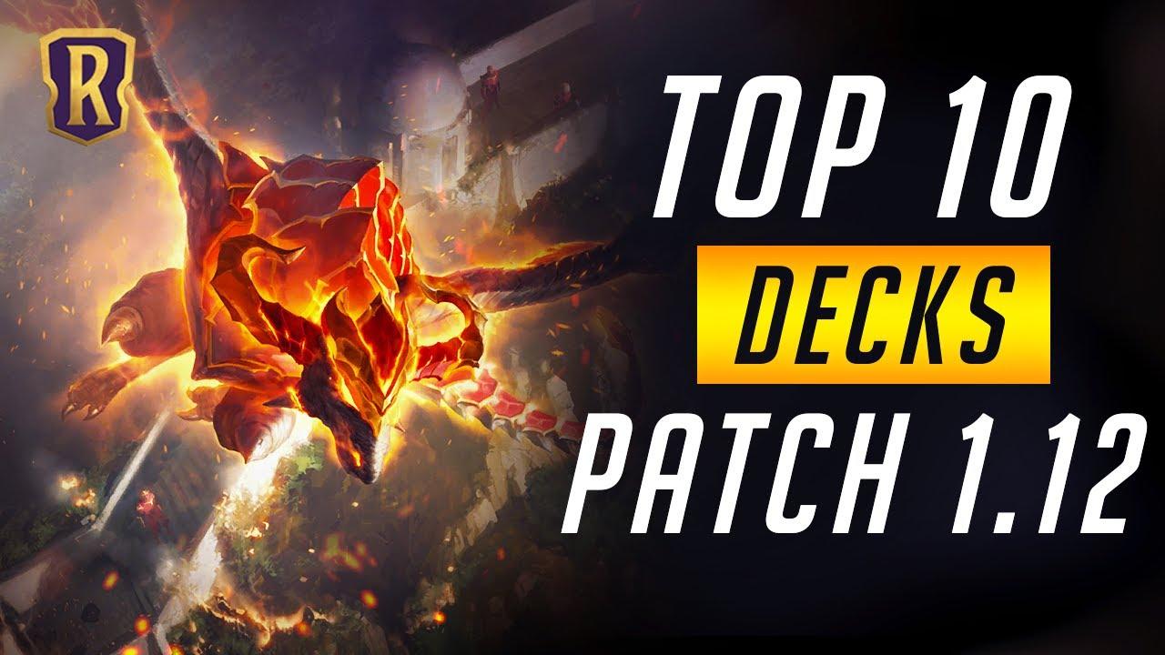 Top 10 Decks (Patch 1.12) | Legends of Runeterra