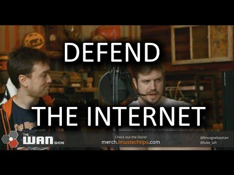 DEFEND THE INTERNET!! - WAN Show April 28, 2017