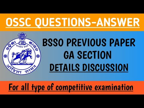 OSSC QUESTION ANSWER | BSSO GA SECTION | PREVIOUS YEAR PAPER DISCUSSION | FOR ODISHA GOVT EXAM ||