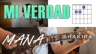 Mi Verdad Maná Feat. Shakira Tutorial Cover - Acordes [Mauro Martinez]