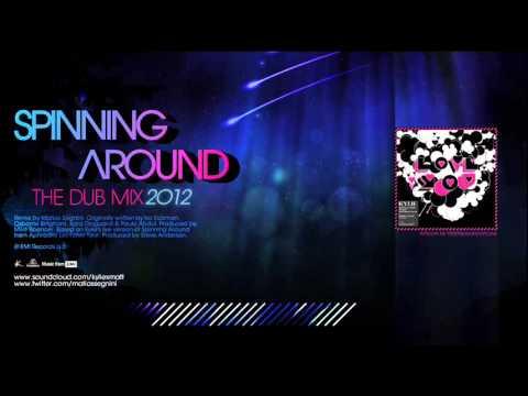 Kylie Minogue  Spinning Around The Dub Mix