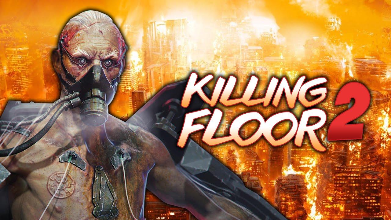 Burning Paris ★ Killing Floor 2 Zombie Specimens Youtube