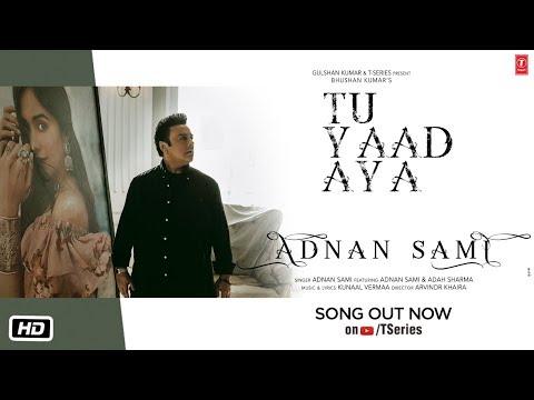 Tu Yaad Aya Video | Adnan Sami | Adah Sharma | Kunaal Vermaa | Bhushan Kumar