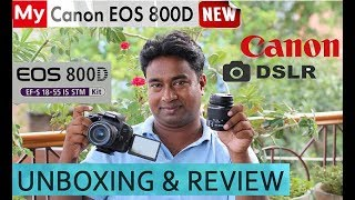 MY NEW DSLR : CANON EOS 800D REVIEW ,FEATURES & UNBOXING ! VIDEO,PHOTO SAMPLES & PRICE