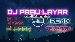 DJ PRAU LAYAR GLERRR - DIDI KEMPOT | FULL BASS | DJ TUTORIAL RMX | TERBARU