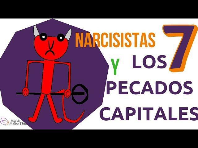 LOS PECADOS CAPITALES DE LOS NARCISISTAS