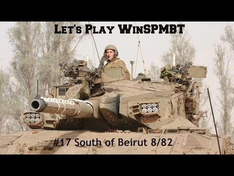 Let's Play WinSPMBT: (Scenario 17) (Pt.1 of 2) South of Beirut 8/82
