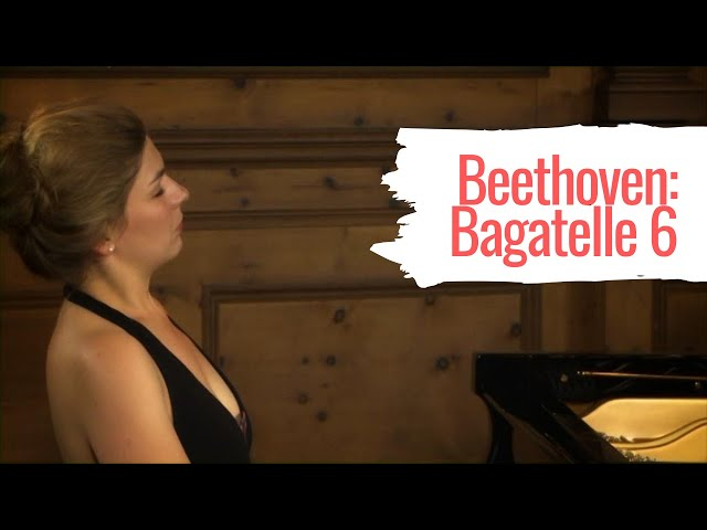 Bitesize Beethoven: Cordelia Williams plays Bagatelle op. 126/6
