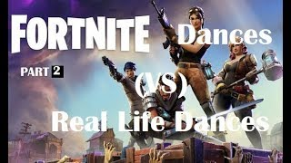 🏆Fortnite - REAL LIFE DANCES (VS) FORTNITE DANCES *PART 2* ! ENJOY!