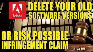 Adobe Says: Delete Your Older Software Versions Now Or Else!