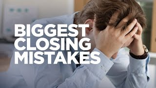 The Biggest Closing Mistakes - Young Hustlers
