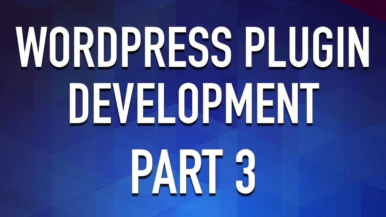 Create a WordPress Plugin from Scratch - Part 3 - Basic PHP OOP