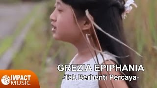 Download Grezia Epiphania - Tak Berhenti Percaya - Lagu Rohani