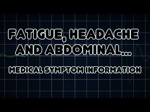 Fatigue, Headache and Abdominal pain (Medical Symptom)
