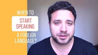 When to start speaking a foreign language?