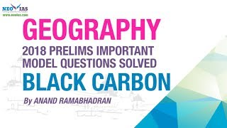 BLACK CARBON | PRELIMS IMPORTANT MODEL QUESTION SOLVED | GEOGRAPHY | NEO IAS