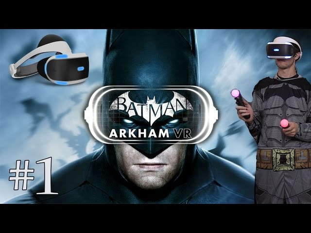 JE SUIS BATMAN! Arkham VR FR 1/2 (Playstation VR)
