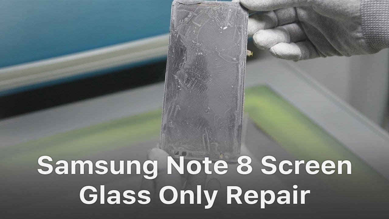 Samsung Note 8 Broken Screen Glass Repair - New Tech Updated