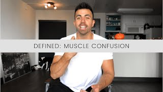 Defined: Muscle Confusion